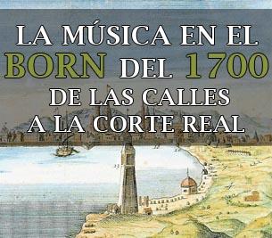 La música en el Born del 1700 - Rutas Musicales - Ruta Born - Divulgación Musical en Barcelona