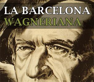 La Barcelona wagneriana - Rutas Musicales - Ruta Wagner - Divulgación Musical en Barcelona